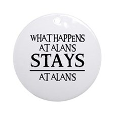 STAYS AT ALAN'S Ornament (Round)