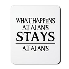 STAYS AT ALAN'S Mousepad