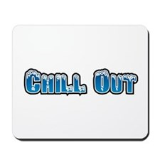 Chill Out Mousepad