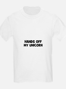 hands off my unicorn T-Shirt