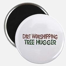 "Dirt Worshipping Tree Hugger 2.25"" Magnet (100 pac"