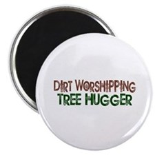 """Dirt Worshipping Tree Hugger 2.25"""" Magnet (10 pack"""