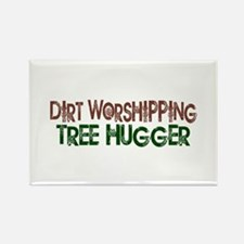 Dirt Worshipping Tree Hugger Rectangle Magnet (100