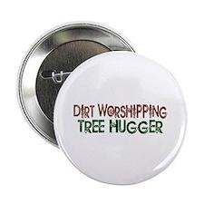 "Dirt Worshipping Tree Hugger 2.25"" Button (10 pack"