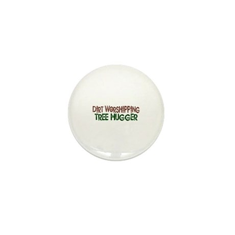 Dirt Worshipping Tree Hugger Mini Button (100 pack