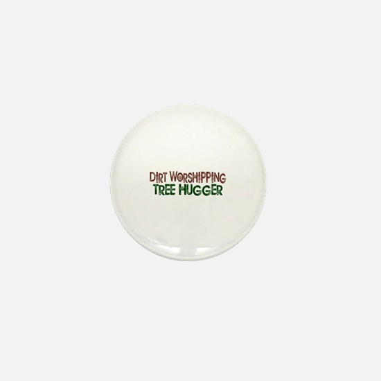 Dirt Worshipping Tree Hugger Mini Button
