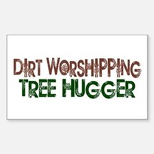 Dirt Worshipping Tree Hugger Rectangle Bumper Stickers