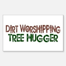 Dirt Worshipping Tree Hugger Rectangle Decal
