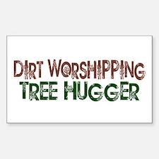 Dirt Worshipping Tree Hugger Rectangle Decal