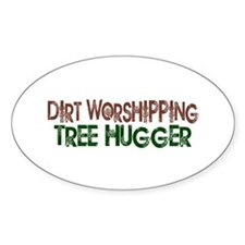 Dirt Worshipping Tree Hugger Oval Decal