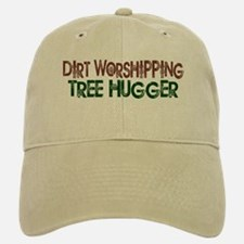Dirt Worshipping Tree Hugger Baseball Baseball Cap