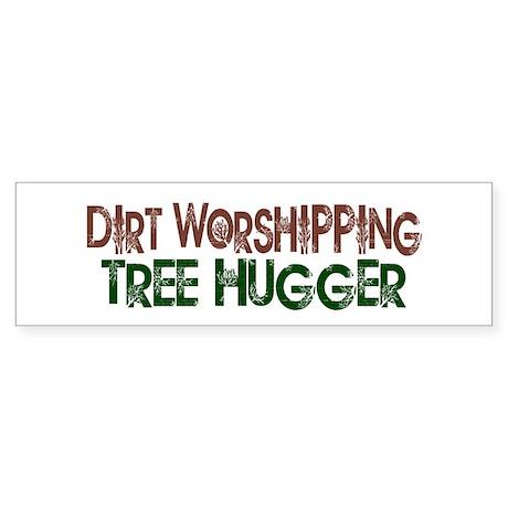 Dirt Worshipping Tree Hugger Bumper Sticker