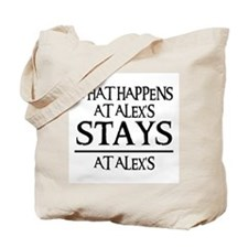 STAYS AT ALEX'S Tote Bag