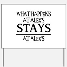 STAYS AT ALEX'S Yard Sign