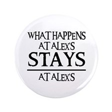 "STAYS AT ALEX'S 3.5"" Button"