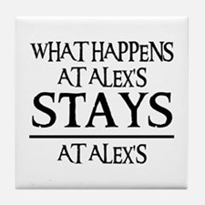 STAYS AT ALEX'S Tile Coaster