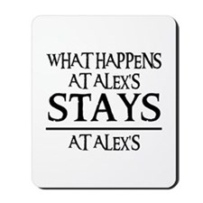 STAYS AT ALEX'S Mousepad