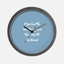 IF YOU CAN'T FLY... Wall Clock