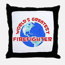 World's Greatest Firef.. (F) Throw Pillow