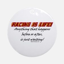 """Racing Is Life!"" Ornament (Round)"