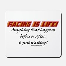 """Racing Is Life!"" Mousepad"