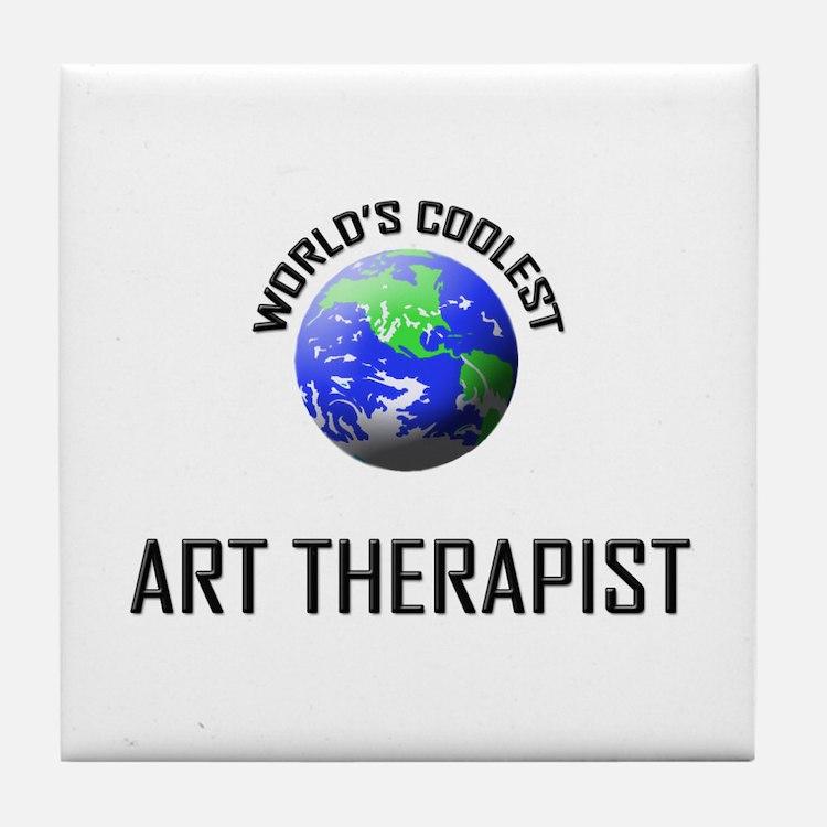 World's Coolest ART THERAPIST Tile Coaster