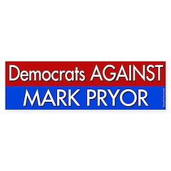 Democrats Against Mark Pryor Bumper Bumper Sticker