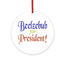 Beelzebub for President Ornament (Round)