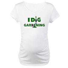 I Dig Gardening Shirt