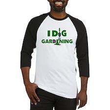 I Dig Gardening Baseball Jersey