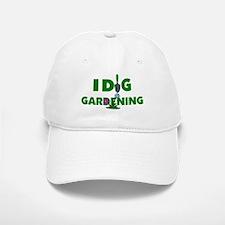 I Dig Gardening Baseball Baseball Cap
