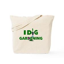 I Dig Gardening Tote Bag