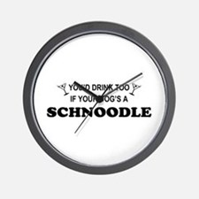 Schnoodle You'd Drink Too Wall Clock