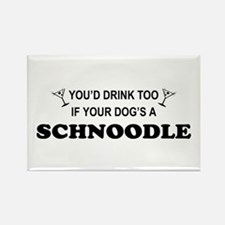Schnoodle You'd Drink Too Rectangle Magnet