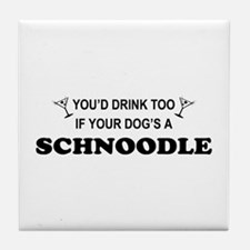Schnoodle You'd Drink Too Tile Coaster