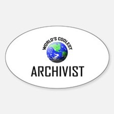 World's Coolest ARCHIVIST Oval Decal