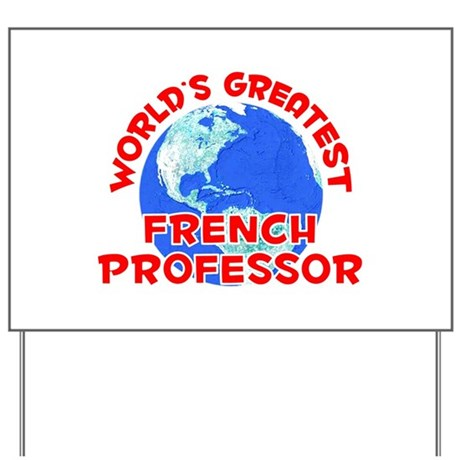 World's Greatest Frenc.. (F) Yard Sign