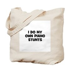 I do my own Piano stunts Tote Bag