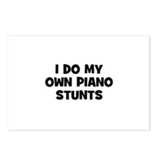 I do my own Piano stunts Postcards (Package of 8)