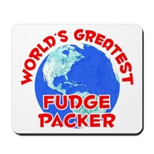 World's Greatest Fudge.. (F) Mousepad