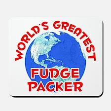 World's Greatest Fudge.. (F) Mousepad