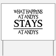 STAYS AT ANDY'S Yard Sign