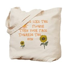 Be Like The Flower Tote Bag