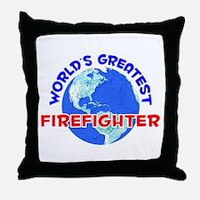 World's Greatest Firef.. (E) Throw Pillow