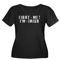 Fight Me, I'm Irish T