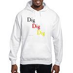Dig Dig Dig (D20) Hooded Sweatshirt