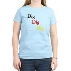 Dig Dig Dig (D20) Women's Pink T-Shirt
