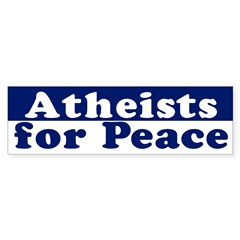Atheists for Peace (bumper sticker)