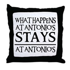 STAYS AT ANTONIO'S Throw Pillow