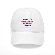 World's Greatest Rowin.. (A) Baseball Cap